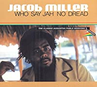 Who Say Jah No Dread by Jacob Miller