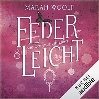 Wie Schatten im Licht     FederLeichtSaga 4              Autor:                                                                                                                                 Marah Woolf                               Sprecher:                                                                                                                                 Julia Stoepel                      Spieldauer: 8 Std. und 32 Min.     748 Bewertungen     Gesamt 4,8