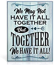 Bigtime Signs We May Not Have It All Together But Together We Have It All Sign –..