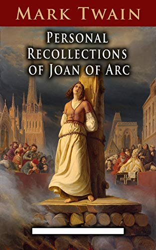 Personal Recollections of Joan of Arc Annotated (English Edition)