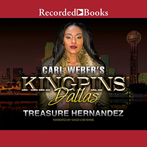 Carl Weber's Kingpins: Dallas                   By:                                                                                                                                 Treasure Hernandez                               Narrated by:                                                                                                                                 Soozi Cheyenne                      Length: 8 hrs and 4 mins     77 ratings     Overall 4.7