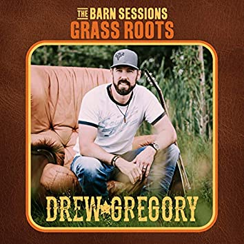 Grass Roots (The Barn Sessions)
