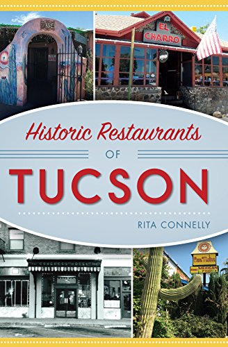 Historic Restaurants of Tucson (American Palate)