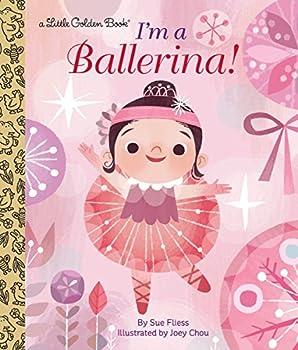 I m a Ballerina!  Little Golden Book
