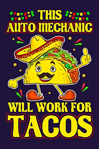 This Auto Mechanic Will Work For Tacos: Auto Mechanic 2020 Yearly Planner - Calendar Planning Notebook