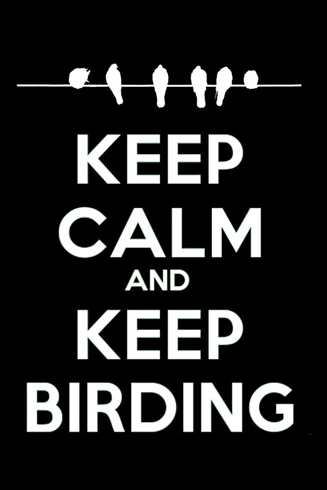 金属屋内で部分的Keep Calm And Keep Birding: Bird Watching Log Book, Field Diary Notebook,  Birding Trips Species Record Tracker Birder Journal