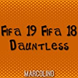 Fifa 19 Fifa 18 Dauntless