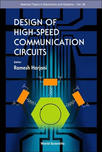 Design of High-Speed Communication Circuits (Selcted Topics In Electronics and Systems, Band 38)