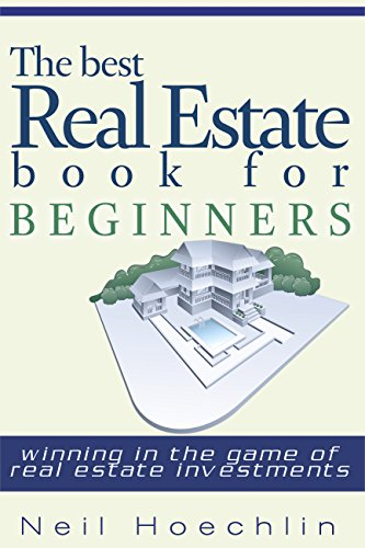 The Best Real Estate Book for Beginners: Winning in the game of Real Estate Investments!