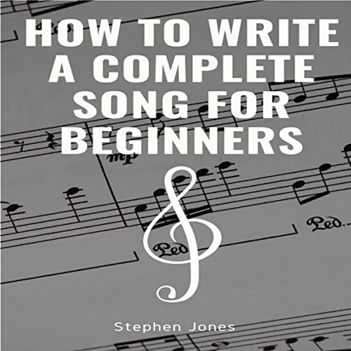Page de couverture de How to Write a Complete Song for Beginners