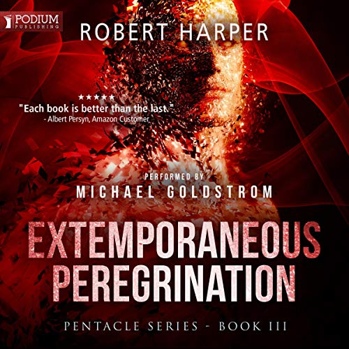 Extemporaneous Peregrination     Pentacle, Book 3              By:                                                                                                                                 Robert Harper                               Narrated by:                                                                                                                                 Michael Goldstrom                      Length: 9 hrs and 25 mins     256 ratings     Overall 4.6