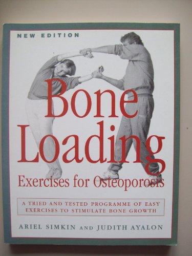 Bone Loading: Exercises for Osteoporosis