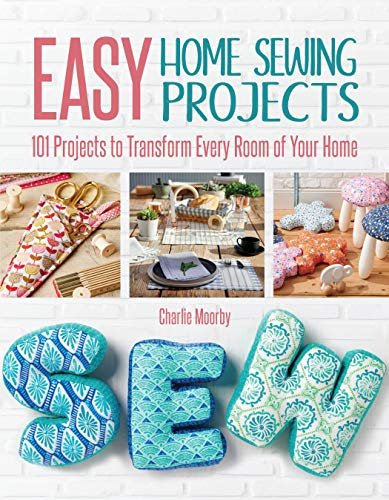 Easy Home Sewing Projects: 101 Projects to Transform Every Room of Your Home (CompanionHouse Books)