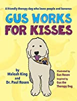 Gus Works for Kisses: A friendly therapy dog who loves people and bananas