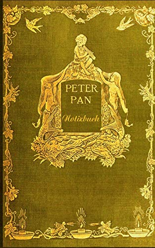 Peter Pan (Notizbuch): Notizbuch, Notebook, Vintage, Old Fashion, Klassiker, Edel, Design, Einschreibbuch, Tagebuch, Diary, Notes, Geschenkbuch, ... Arbeit,] bestseller, Antik Label Cover