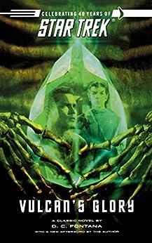 Vulcan's Glory: The Original Series: Vulcan's Glory (Star Trek: The Original Series Book 44) by [D.C. Fontana]