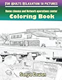 Home cinema and Network operations center Coloring Books For Adults Relaxation 50 pictures: Home cinema and Network operations center sketch coloring book Creativity and Mindfulness