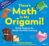 There's Math in My Origami!: 35 Fun Projects for Hands-On Math Learning (English Edition)