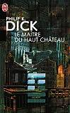 Le maître du Haut Château - J'ai lu - 25/04/2001
