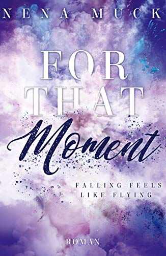 For that Moment: falling feels like flying