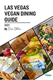 The Las Vegas Vegan Dining Guide 2021: Discover the best vegan dining in Las Vegas