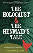 The Holocaust and the Henmaid's Tale: A Case for Comparing Atrocities