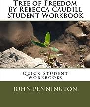 Tree of Freedom By Rebecca Caudill Student Workbook: Quick Student Workbooks