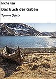 Das Buch der Gaben: Tommy Garcia
