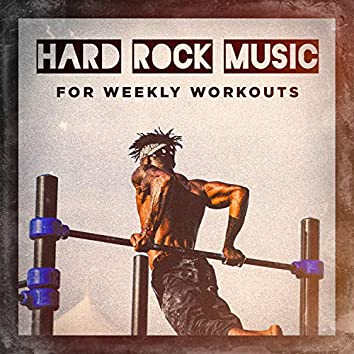 Hard Rock Music for Weekly Workouts