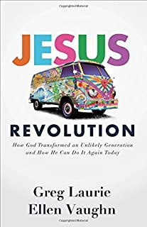 Jesus Revolution: How God Transformed an Unlikely Generation and How He Can Do It Again