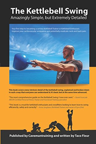 The Kettlebell Swing: Amazingly Simple, but Extremely Detailed (Kettlebell Training, Band 3)