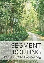 Segment Routing Part II: Traffic Engineering