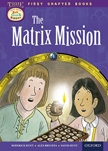 Oxford Reading Tree Read with Biff, Chip and Kipper First Chapter Books: The Matrix Mission (Time Chronicles) (English Edition)