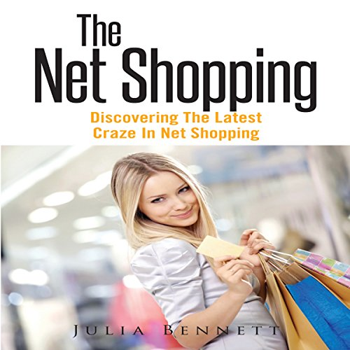 The Net Shopping: Discovering The Latest Craze in Net Shopping audiobook cover art