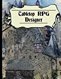 Tabletop RPG Designer: Create your own role playing game and play with friends   Space for creating characters and weapons, drawing maps, design your ... book is perfect for creative minds and artist