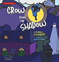 Crow From the Shadow (Special Edition): Overcoming Self Doubt with Positive Thinking (Parent-Child-Connect (P2c))