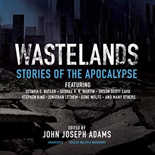 Wastelands     Stories of the Apocalypse              By:                                                                                                                                 John Joseph Adams                               Narrated by:                                                                                                                                 Susan Hanfield,                                                                                        J. Paul Boehmer,                                                                                        Gabrielle de Cuir,                   and others                 Length: 16 hrs and 58 mins     200 ratings     Overall 3.9