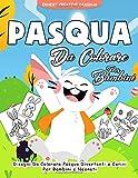 Pasqua da Colorare per Bambini: 55 pagine da colorare di Pasqua - Libri da Colorare e Dipingere - Libro da Colorare Bambini - Pasqua Regali Bambini - Pasqua Libri Bambini Da 2 anni