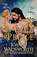 Her Pirate Prince: Pirates of the High Seas (Regency Brides)