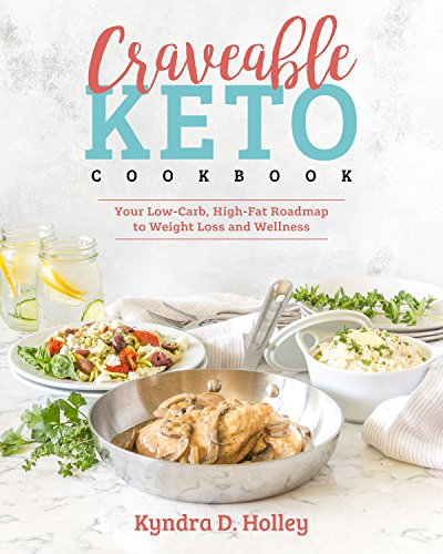 Craveable Keto: Your Low-Carb, High-Fat Roadmap to Weight Loss and Wellness (1)