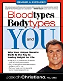 Blood Types, Body Types And You (Revised & Expanded)