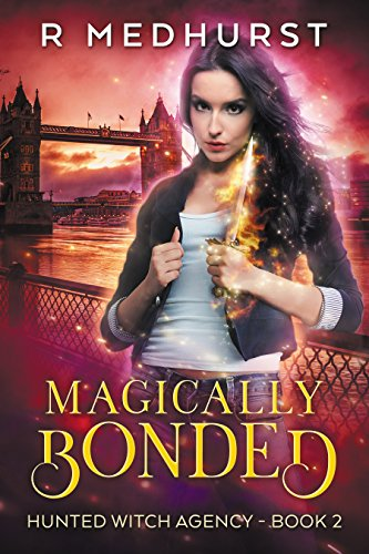 Magically Bonded: An Urban Fantasy Novel (Hunted Witch Agency Book 2) Kindle Edition by Rachel Medhurst  (Author)