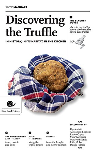 Discovering the truffle. In history, in its habitat, in the kitchen [Lingua Inglese]