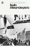 Berlin Alexanderplatz (Penguin Modern Classics)