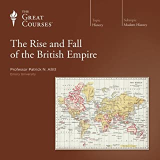 The Rise and Fall of the British Empire                   De :                                                                                                                                 Patrick N. Allitt,                                                                                        The Great Courses                               Lu par :                                                                                                                                 Patrick N. Allitt                      Durée : 18 h et 9 min     1 notation     Global 4,0