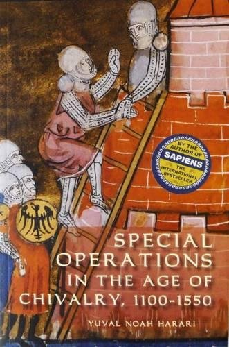 Special Operations in the Age of Chivalry, 1100-1550 (WARFARE IN HISTORY, Band 24)
