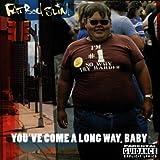 Songtexte von Fatboy Slim - You've Come a Long Way, Baby
