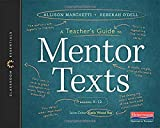 A Teacher's Guide to Mentor Texts, 6-12: The Classroom Essentials Series