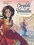 Complots à Versailles, Tome 1 - A la cour du Roi