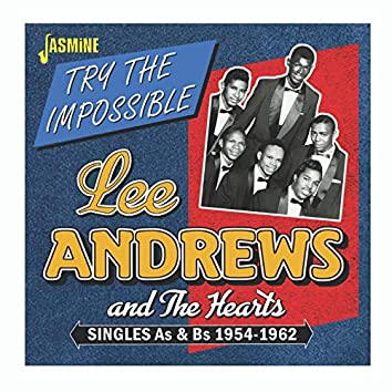 Try the Impossible: Singles As & Bs (1954-1962)
